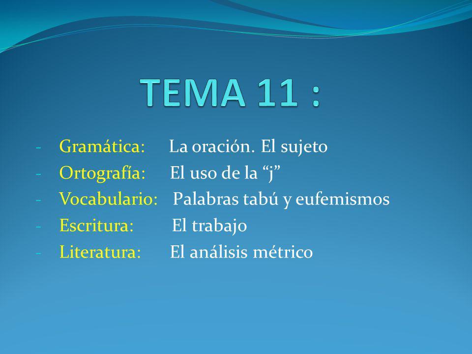 TEMA 11 : Gramática: La oración. El sujeto