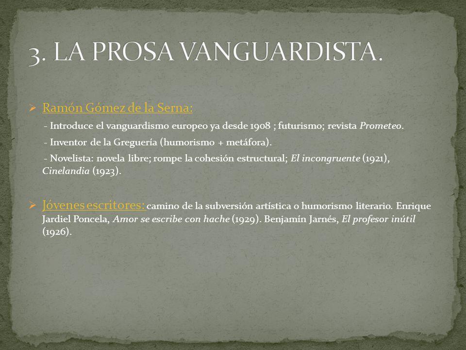3. LA PROSA VANGUARDISTA. Ramón Gómez de la Serna: