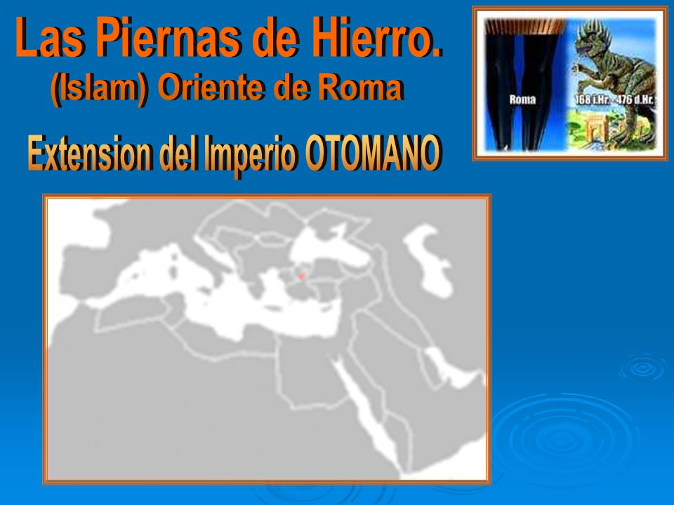 (Islam) Oriente de Roma Extension del Imperio OTOMANO