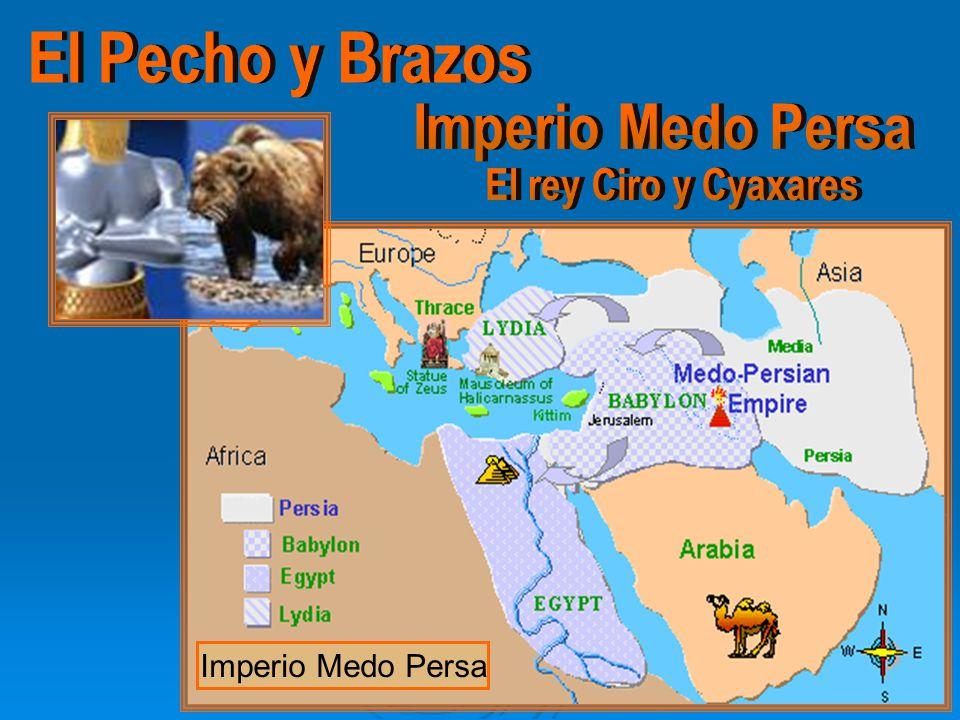 El Pecho y Brazos Imperio Medo Persa El rey Ciro y Cyaxares