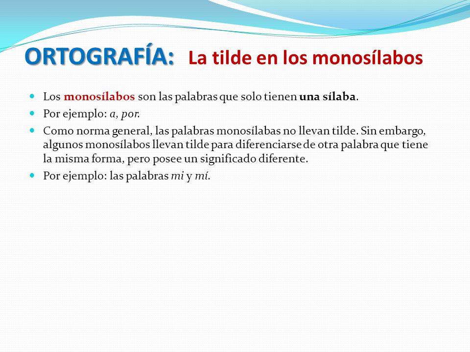 ORTOGRAFÍA: La tilde en los monosílabos