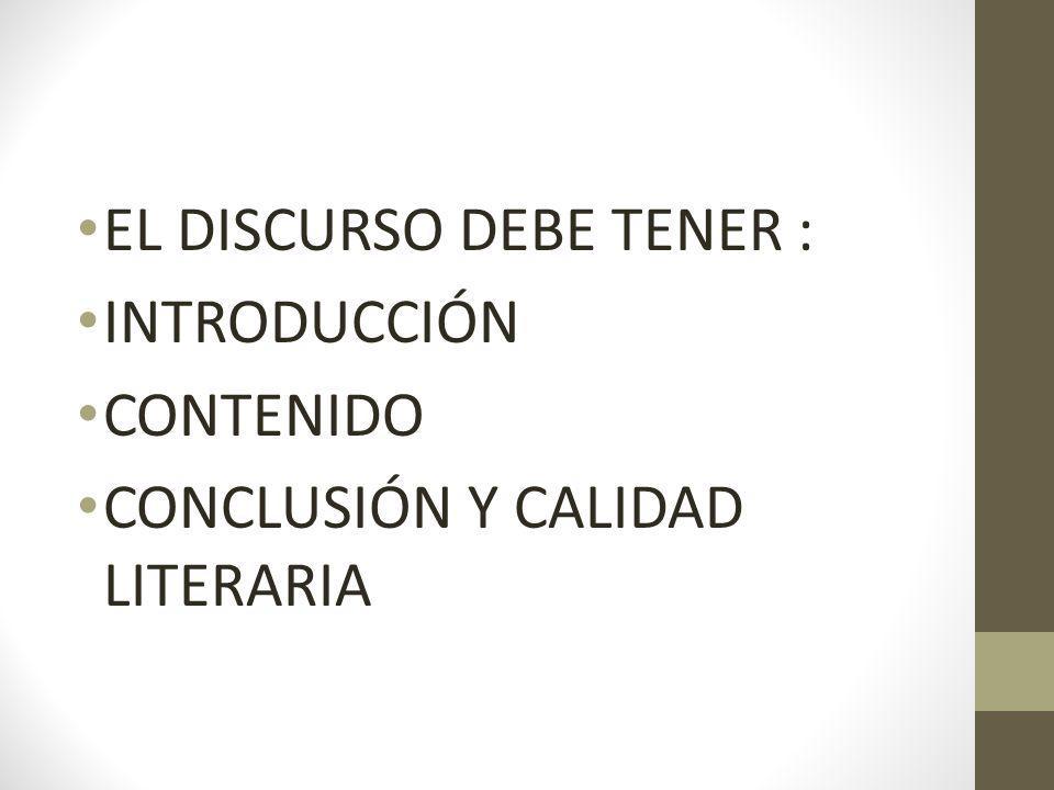 EL DISCURSO DEBE TENER :