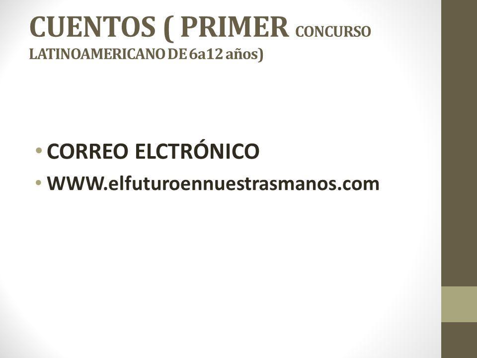 CUENTOS ( PRIMER CONCURSO LATINOAMERICANO DE 6a12 años)