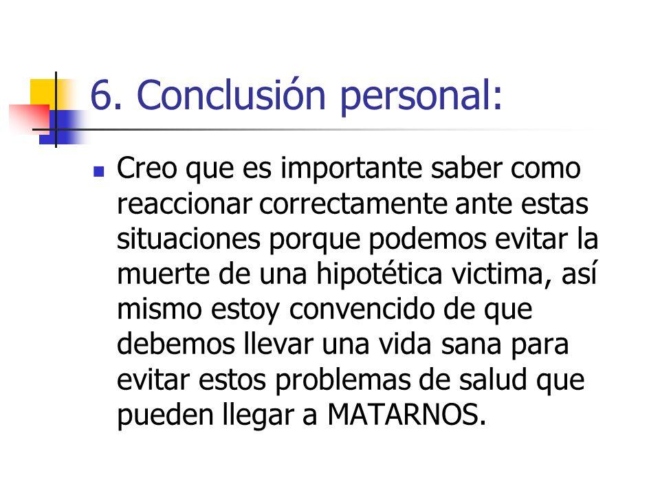 6. Conclusión personal: