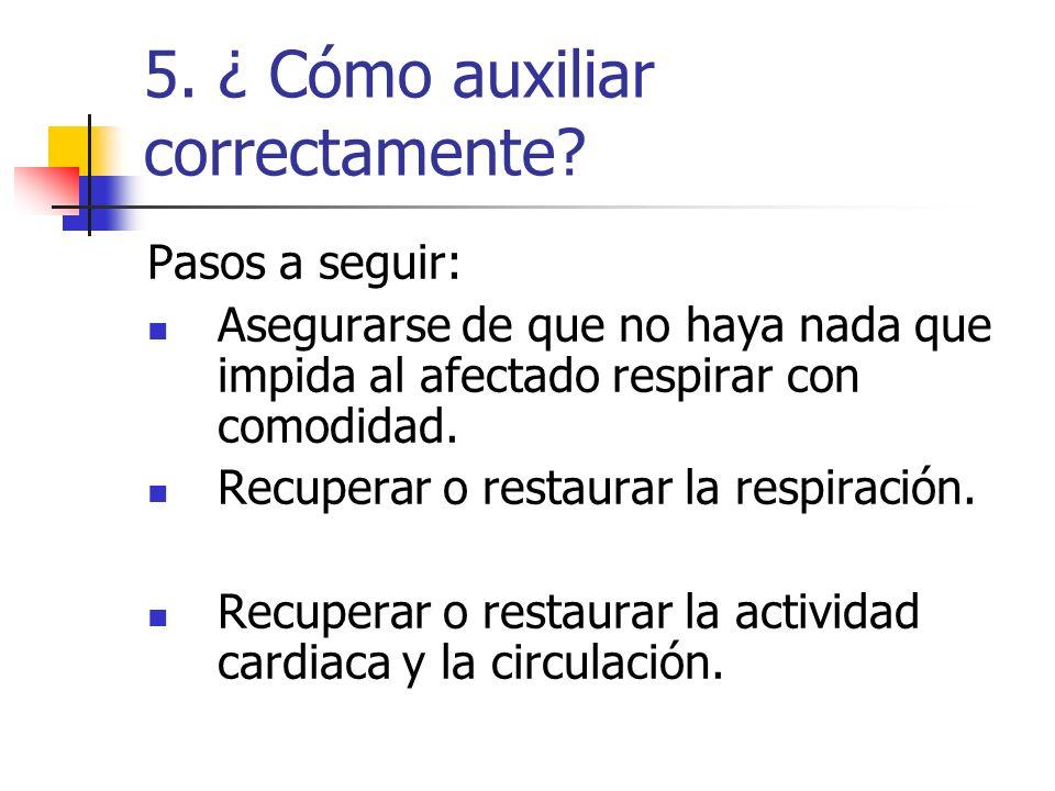 5. ¿ Cómo auxiliar correctamente