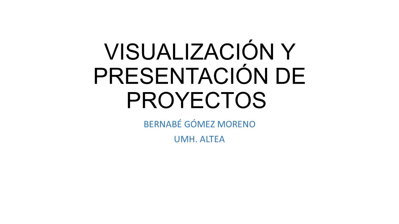 VISUALIZACIÓN Y PRESENTACIÓN DE PROYECTOS