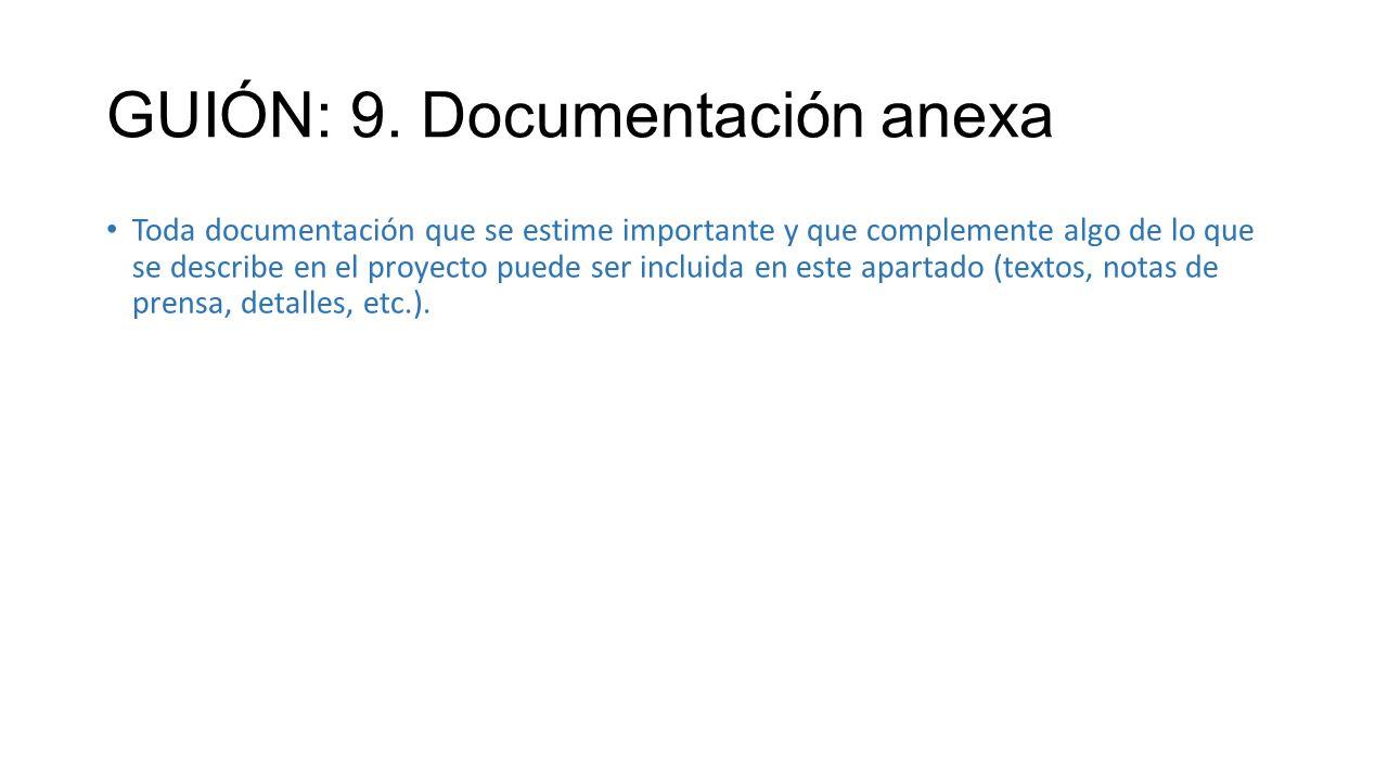GUIÓN: 9. Documentación anexa