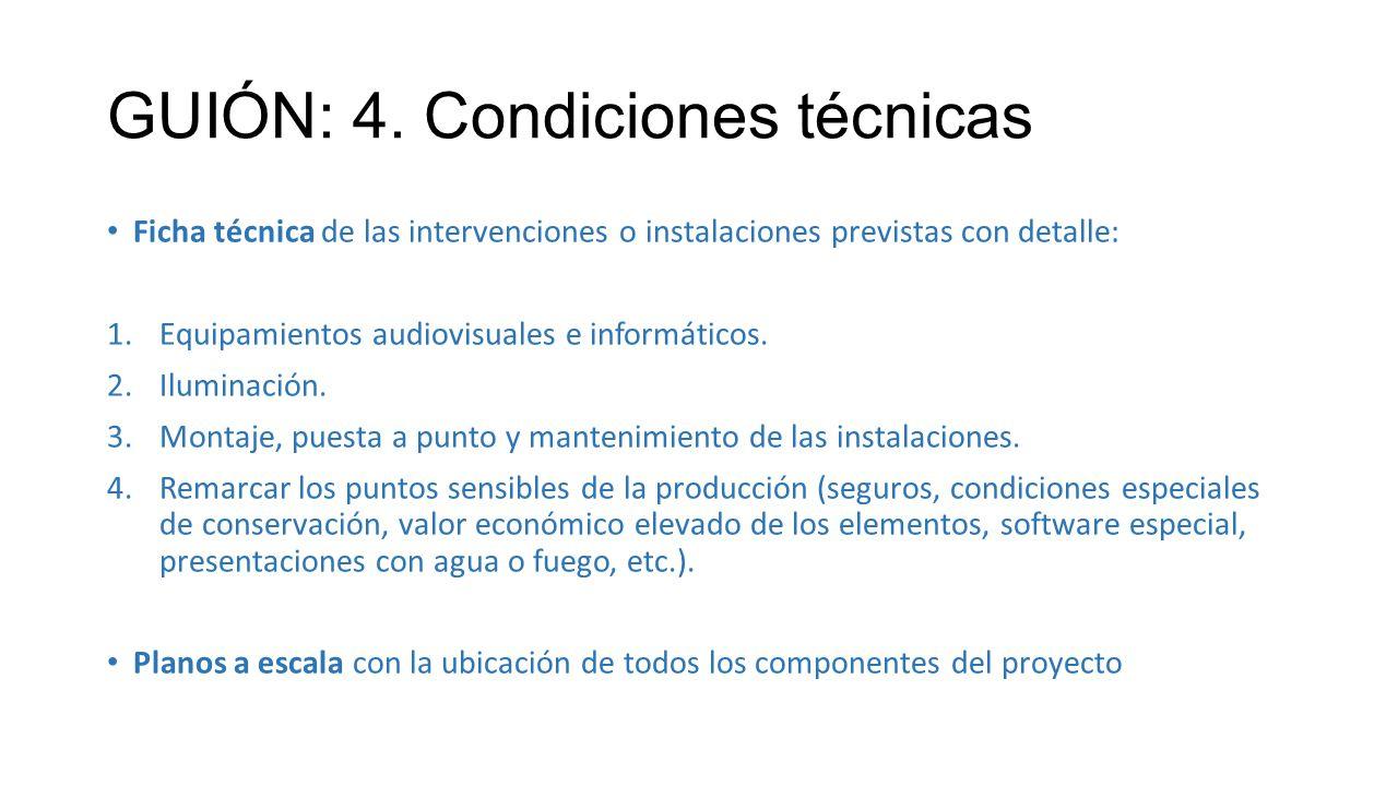 GUIÓN: 4. Condiciones técnicas