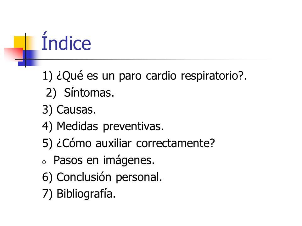 Índice 1) ¿Qué es un paro cardio respiratorio . 2) Síntomas.