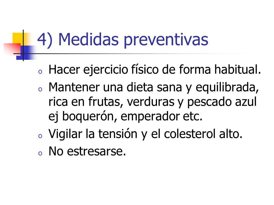 4) Medidas preventivas Hacer ejercicio físico de forma habitual.