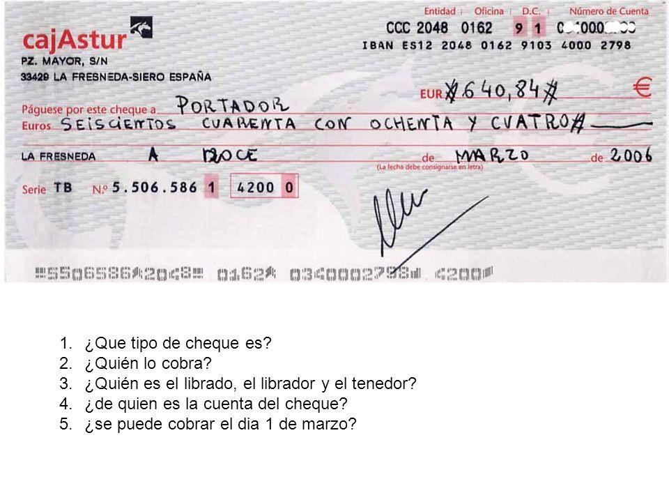 ¿Que tipo de cheque es ¿Quién lo cobra ¿Quién es el librado, el librador y el tenedor ¿de quien es la cuenta del cheque