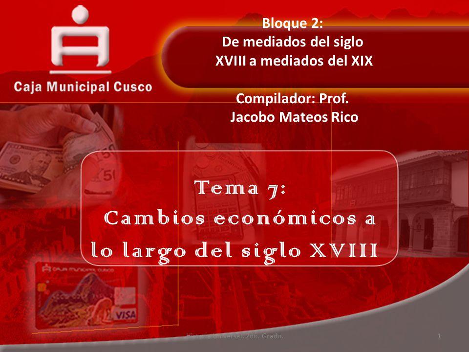 Tema 7: Cambios económicos a lo largo del siglo XVIII