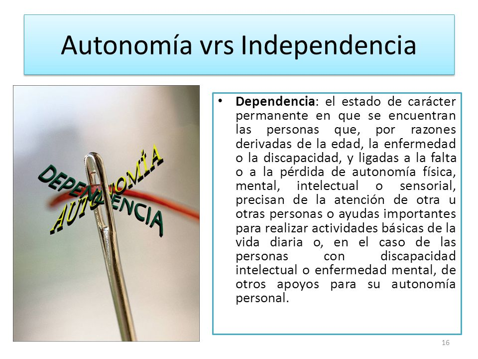 Autonomía vrs Independencia
