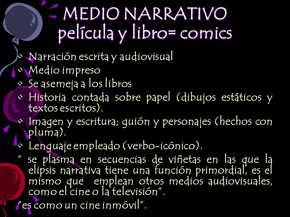 MEDIO NARRATIVO película y libro= comics