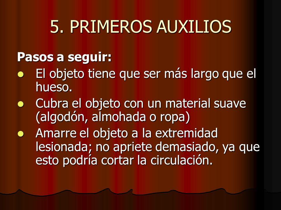 5. PRIMEROS AUXILIOS Pasos a seguir: