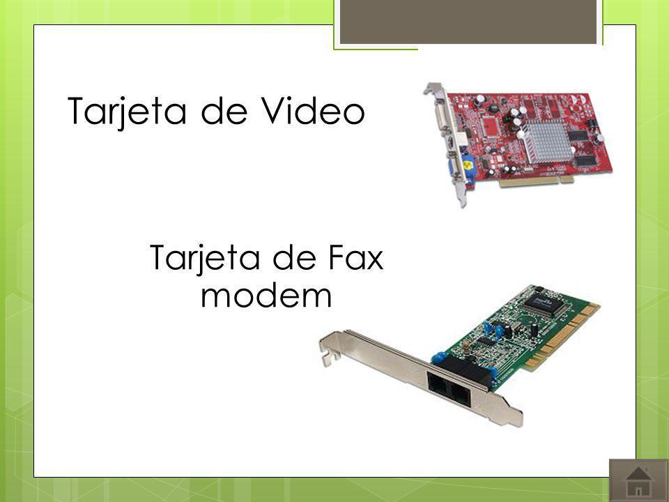 Tarjeta de Video Tarjeta de Fax modem