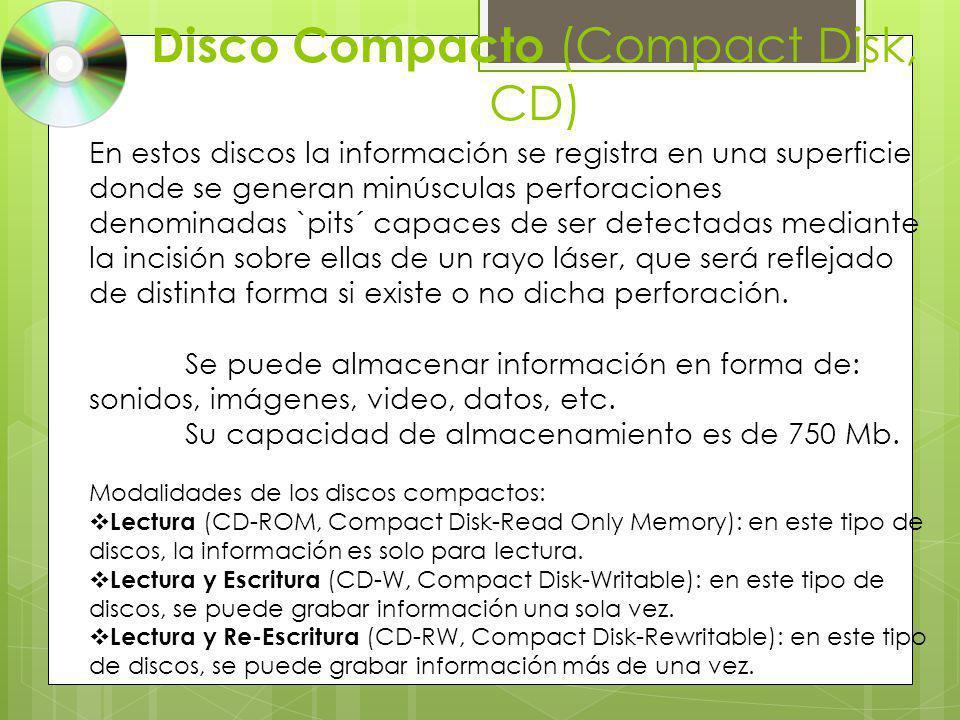 Disco Compacto (Compact Disk, CD)