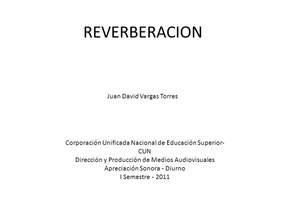 REVERBERACION Juan David Vargas Torres