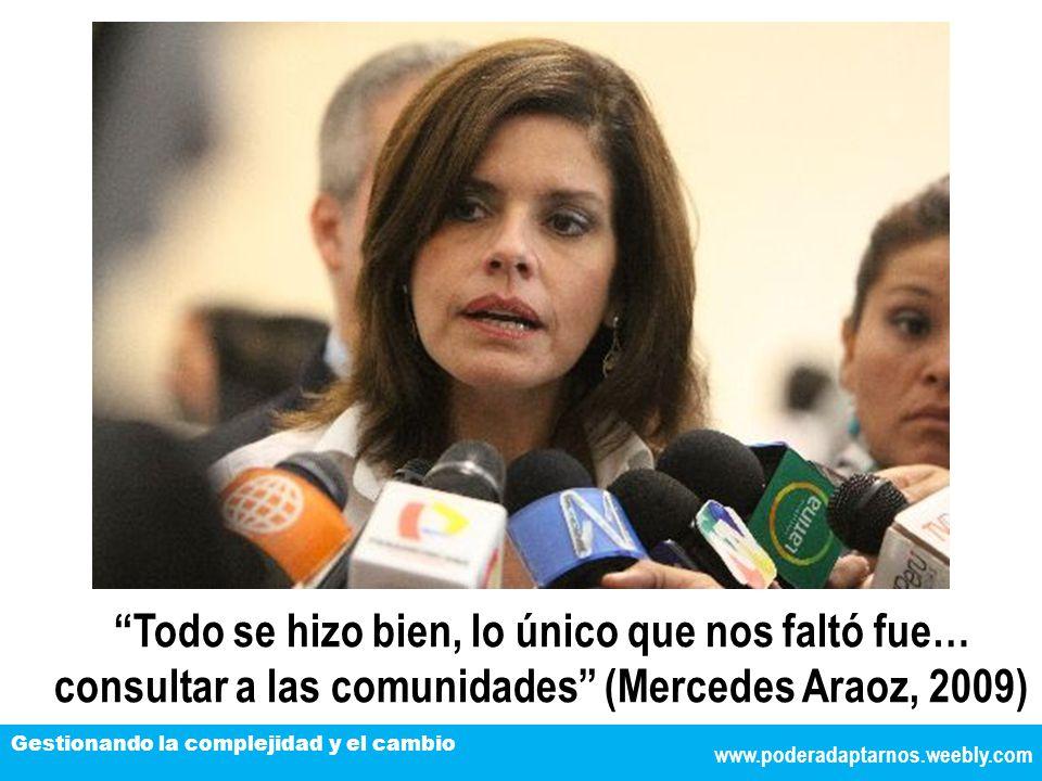 Todo se hizo bien, lo único que nos faltó fue… consultar a las comunidades (Mercedes Araoz, 2009)