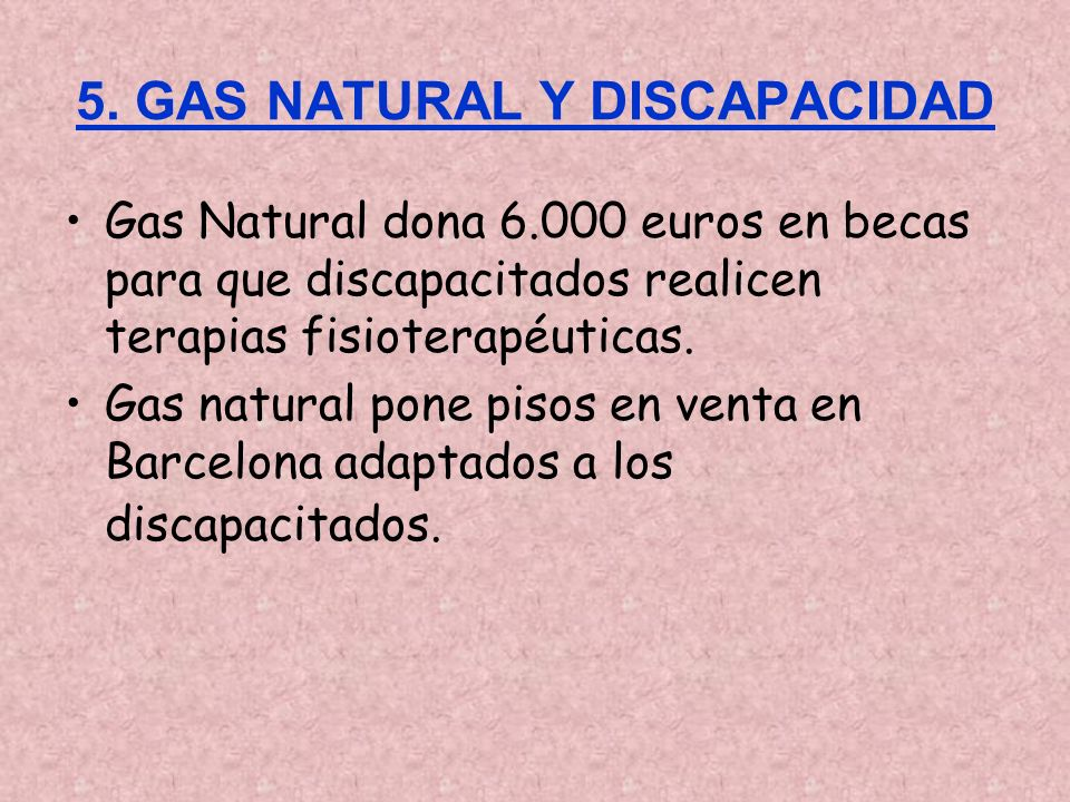 5. GAS NATURAL Y DISCAPACIDAD