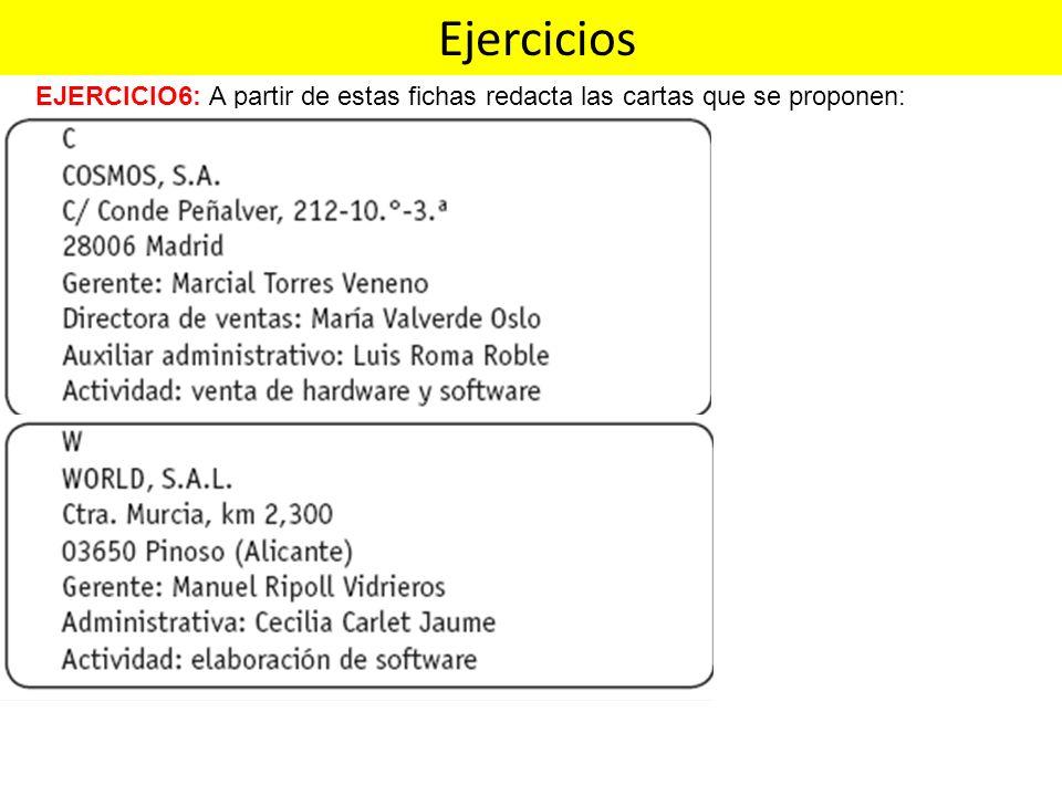 Ejercicios EJERCICIO6: A partir de estas fichas redacta las cartas que se proponen: