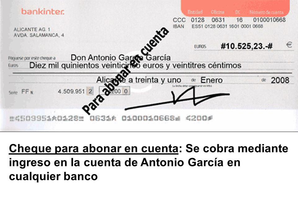 Cheque para abonar en cuenta: Se cobra mediante ingreso en la cuenta de Antonio García en cualquier banco