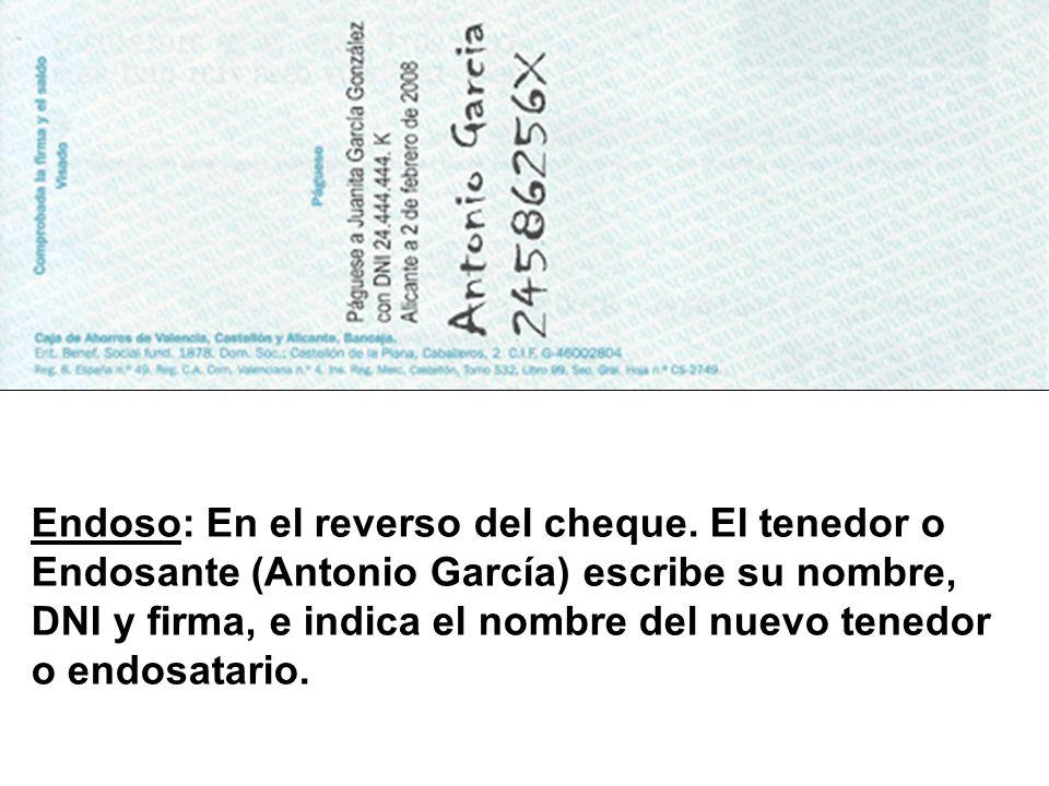 Endoso: En el reverso del cheque. El tenedor o