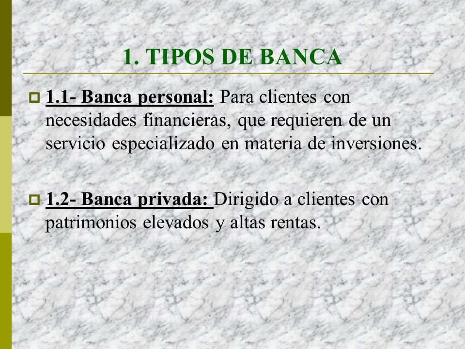 1. TIPOS DE BANCA