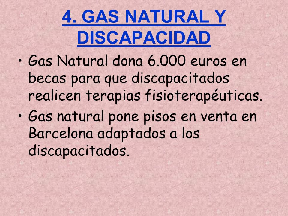 4. GAS NATURAL Y DISCAPACIDAD