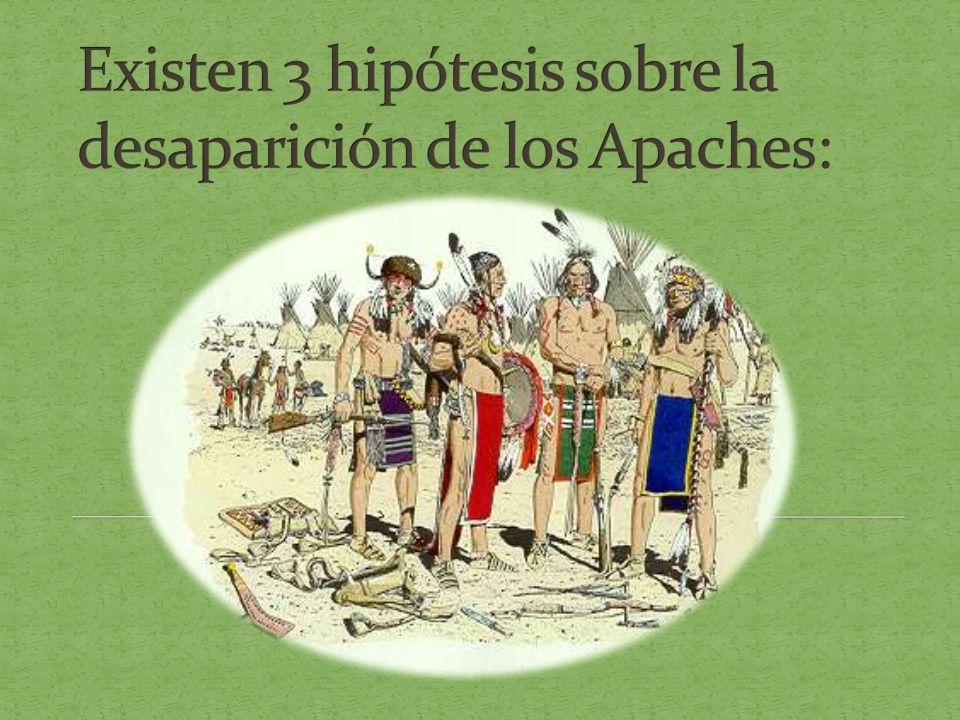 Existen 3 hipótesis sobre la desaparición de los Apaches:
