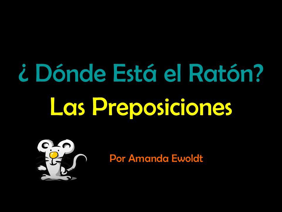 ¿ Dónde Está el Ratón Las Preposiciones
