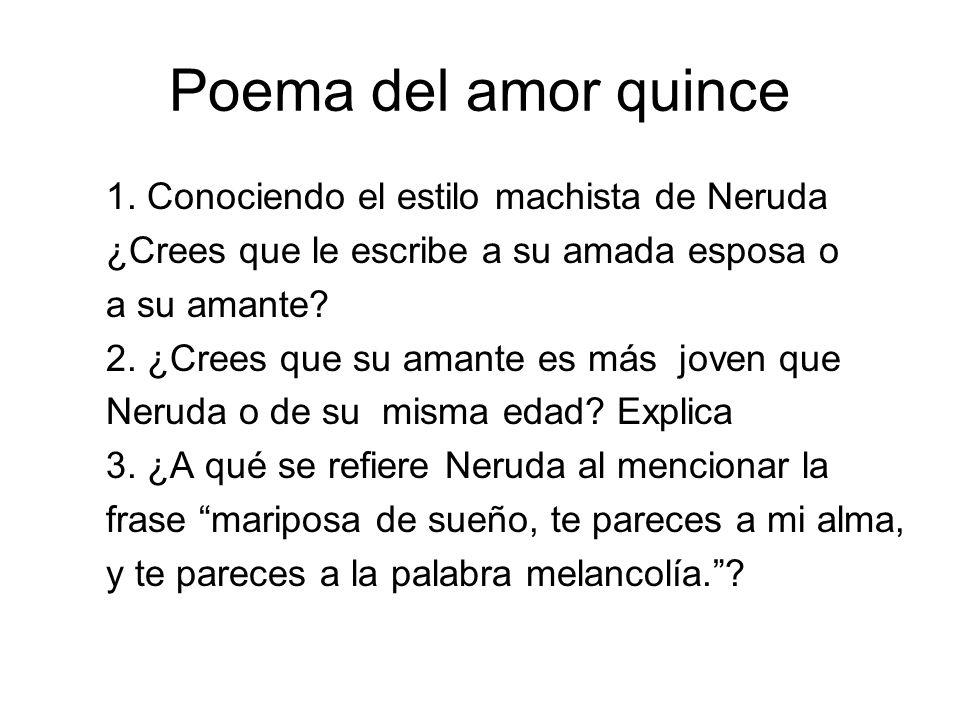 Poema del amor quince 1. Conociendo el estilo machista de Neruda