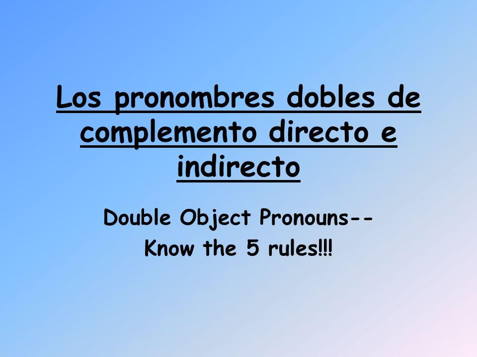 Los pronombres dobles de complemento directo e indirecto