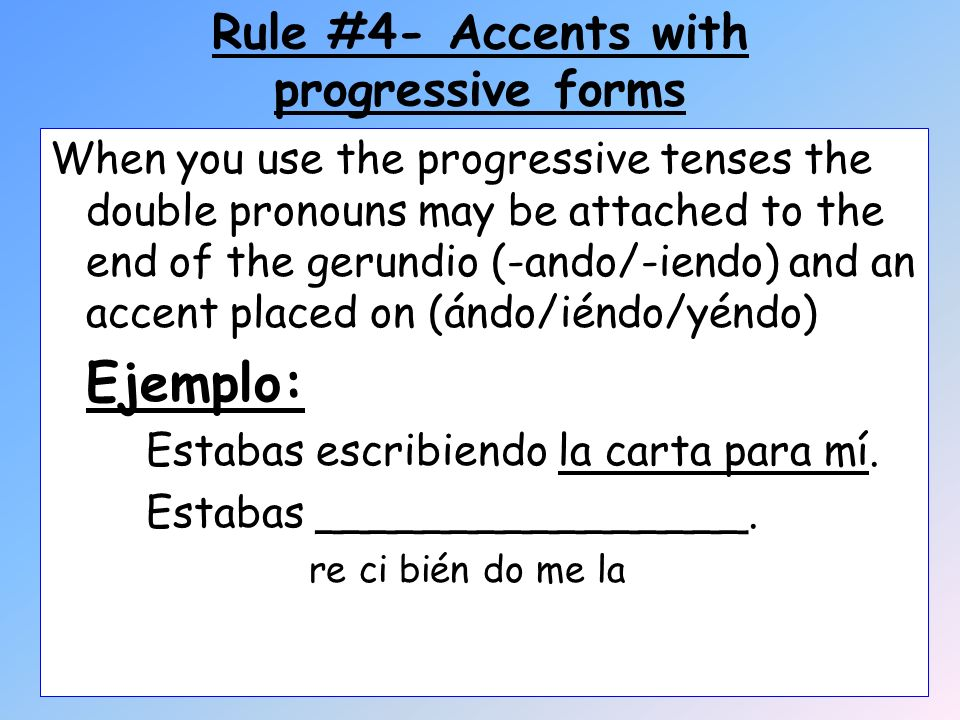 Rule #4- Accents with progressive forms