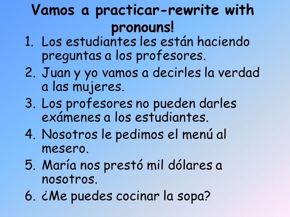 Vamos a practicar-rewrite with pronouns!