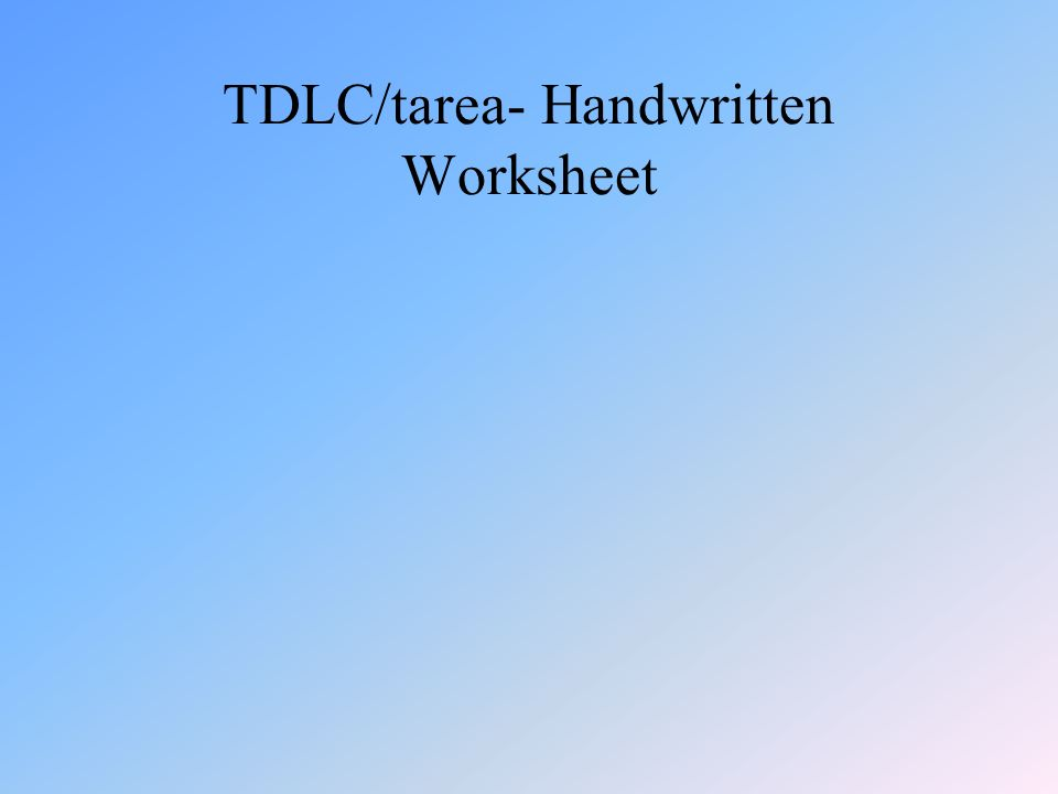 TDLC/tarea- Handwritten Worksheet