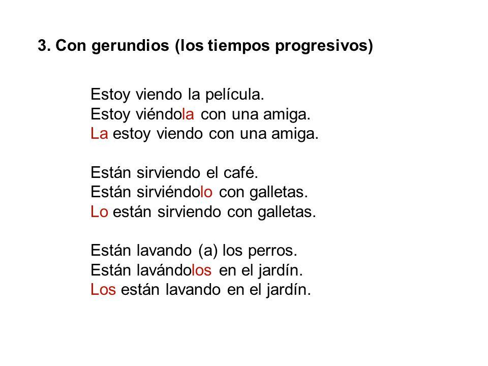 3. Con gerundios (los tiempos progresivos)