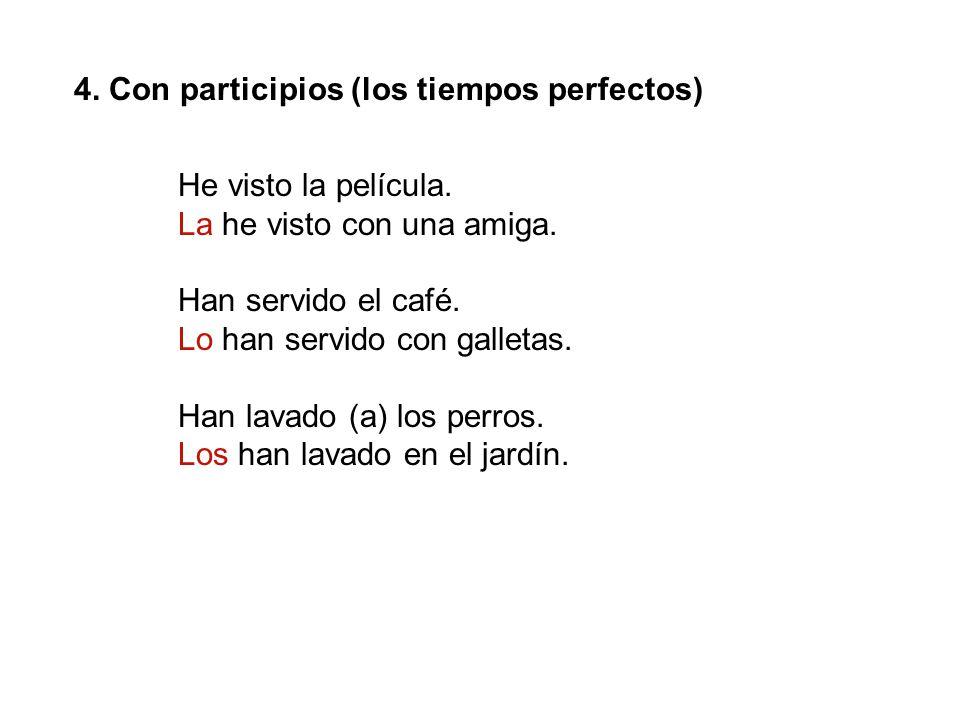 4. Con participios (los tiempos perfectos)
