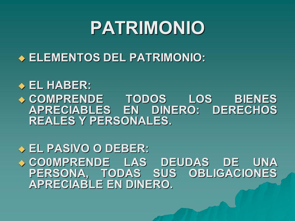 PATRIMONIO ELEMENTOS DEL PATRIMONIO: EL HABER: