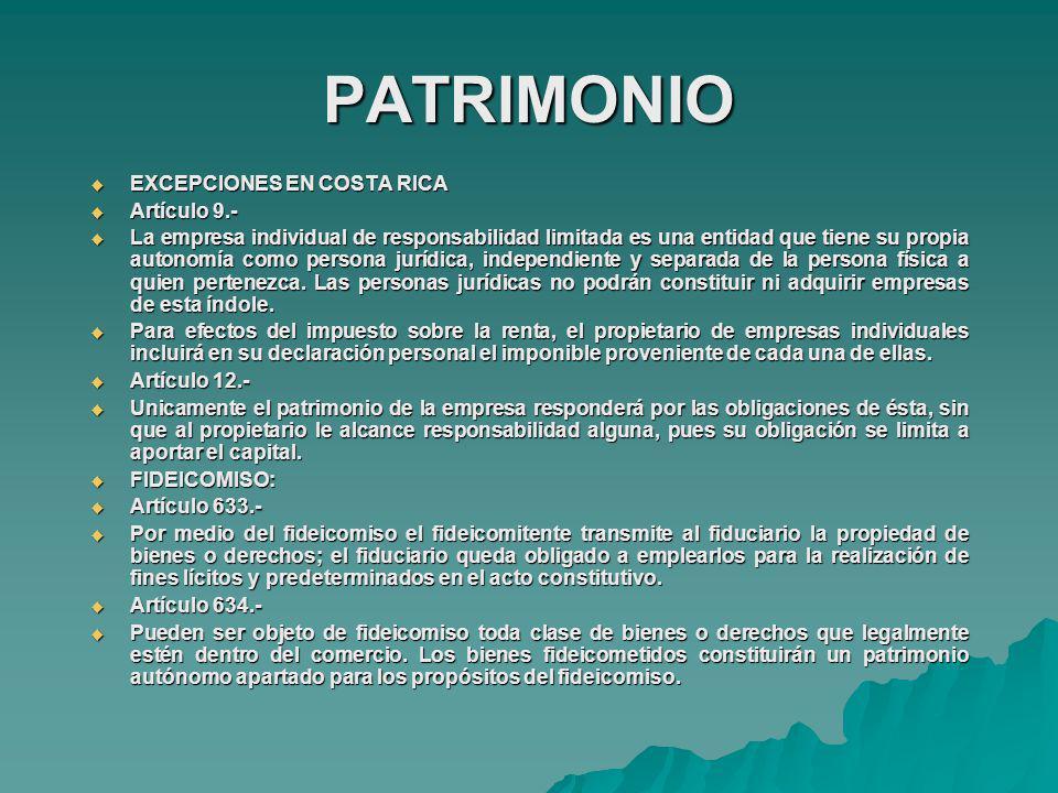 PATRIMONIO EXCEPCIONES EN COSTA RICA Artículo 9.-