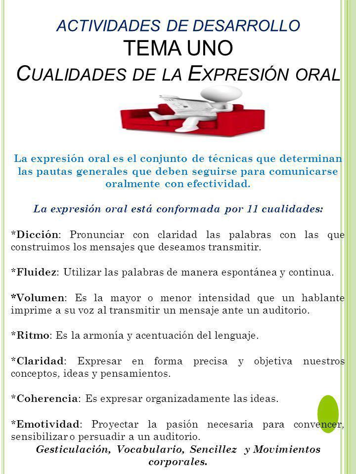 ACTIVIDADES DE DESARROLLO TEMA UNO Cualidades de la Expresión oral