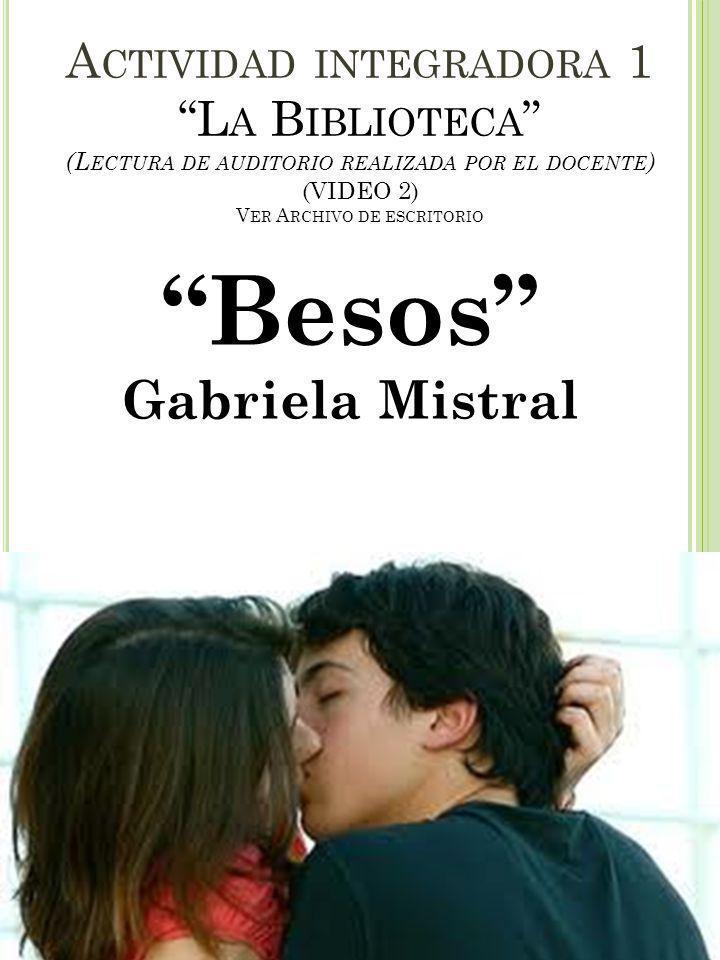 Besos Gabriela Mistral