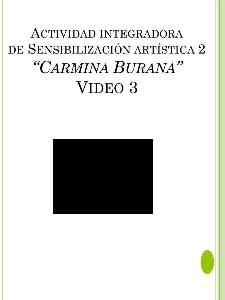 Actividad integradora de Sensibilización artística 2 Carmina Burana Video 3