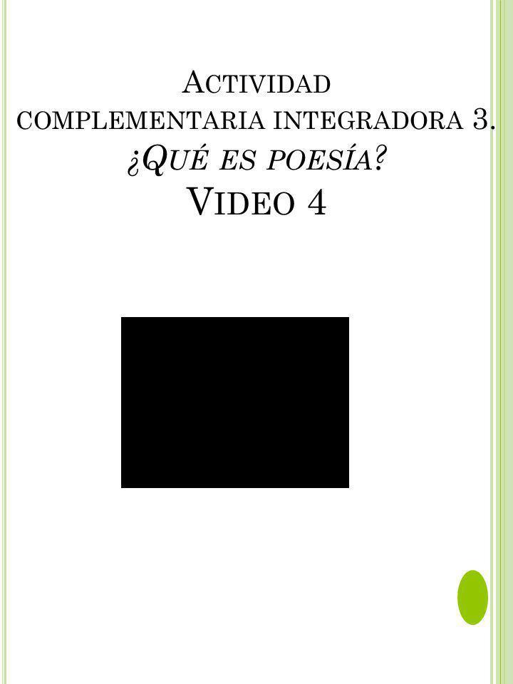Actividad complementaria integradora 3. ¿Qué es poesía Video 4