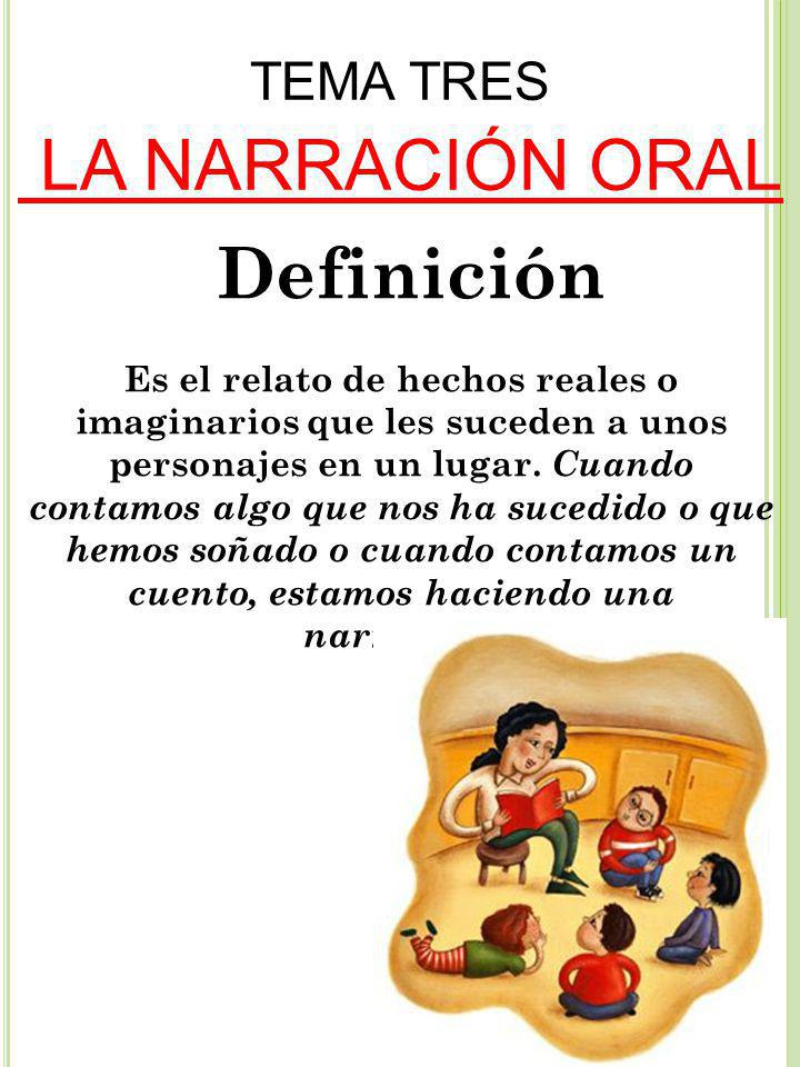 TEMA TRES LA NARRACIÓN ORAL