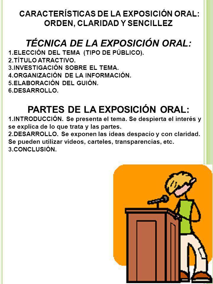 TÉCNICA DE LA EXPOSICIÓN ORAL: PARTES DE LA EXPOSICIÓN ORAL: