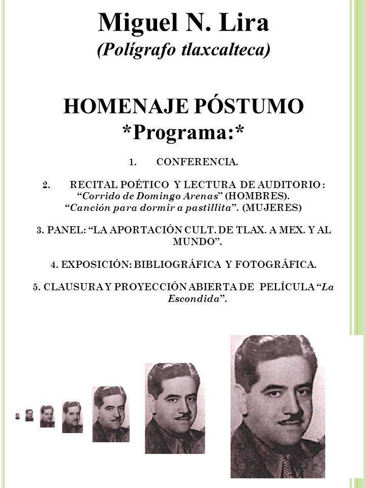 Miguel N. Lira HOMENAJE PÓSTUMO *Programa:* (Polígrafo tlaxcalteca)