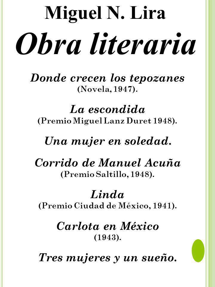 Obra literaria Miguel N. Lira Donde crecen los tepozanes La escondida