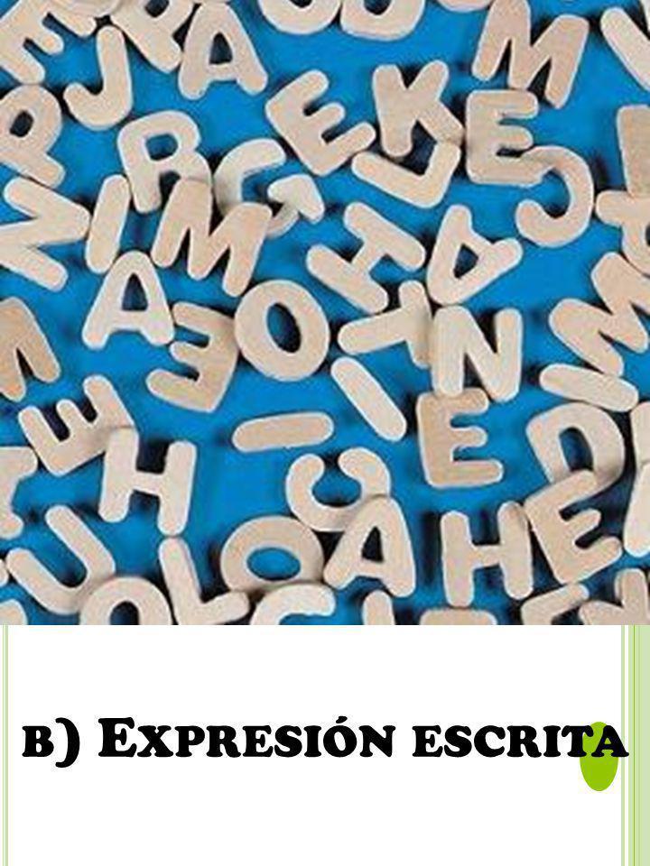 b) Expresión escrita