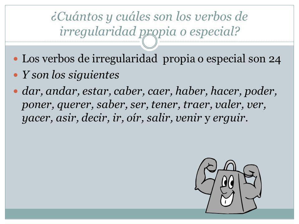 ¿Cuántos y cuáles son los verbos de irregularidad propia o especial